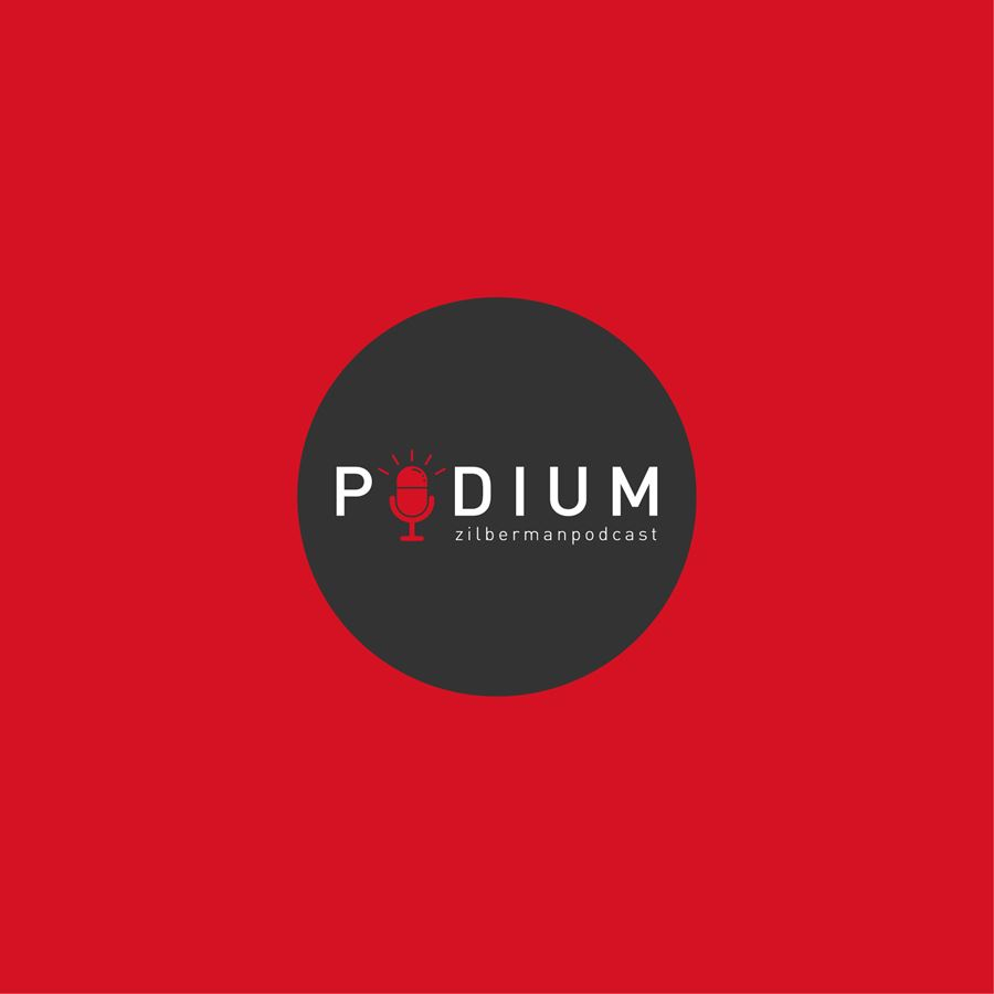 20/02/2021 - Podcast series from Zilberman: Podium
